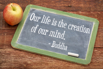 our-life-is-the-creation-of-our-mind